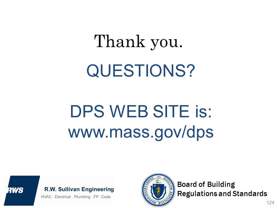 Thank you. QUESTIONS DPS WEB SITE is: www.mass.gov/dps