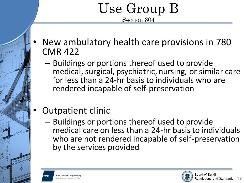 Use Group B Section 304 New ambulatory health care provisions in 780 CMR 422.