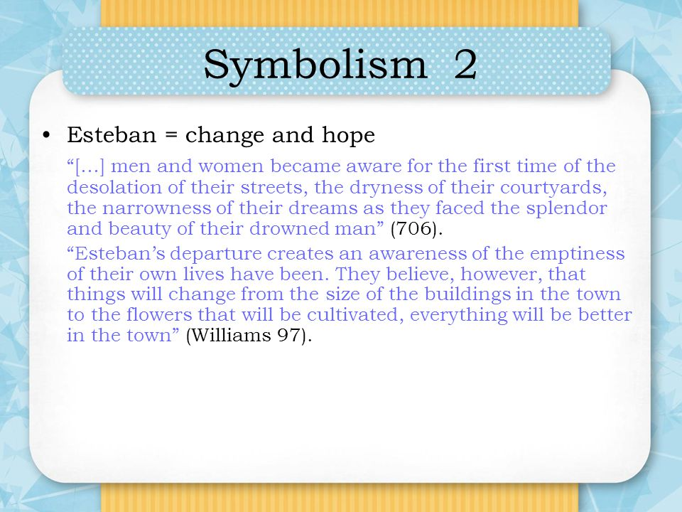 Symbolism 2 Esteban = change and hope