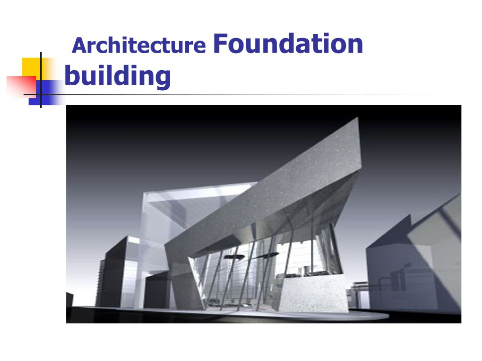 Architecture Foundation building