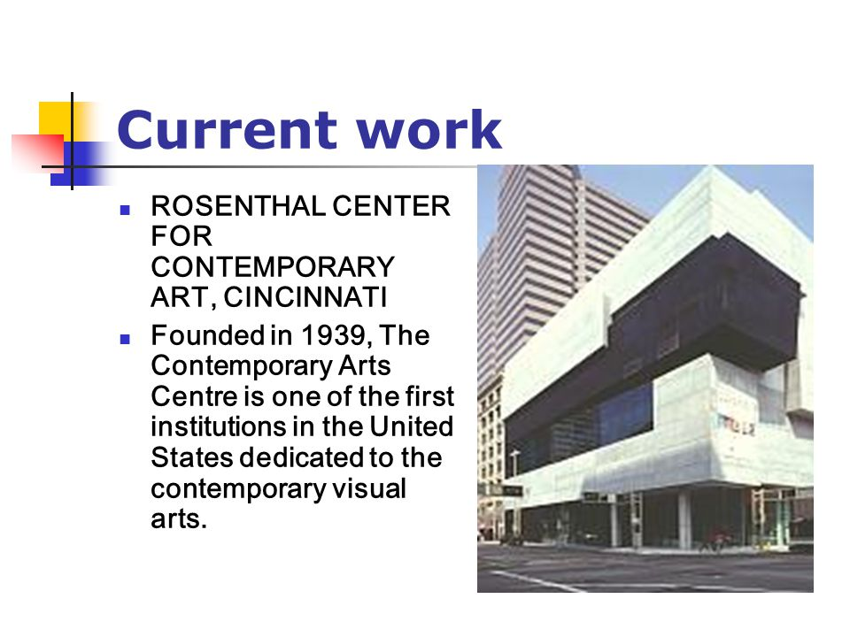 Current work ROSENTHAL CENTER FOR CONTEMPORARY ART, CINCINNATI