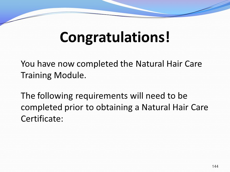 Congratulations! You have now completed the Natural Hair Care Training Module.