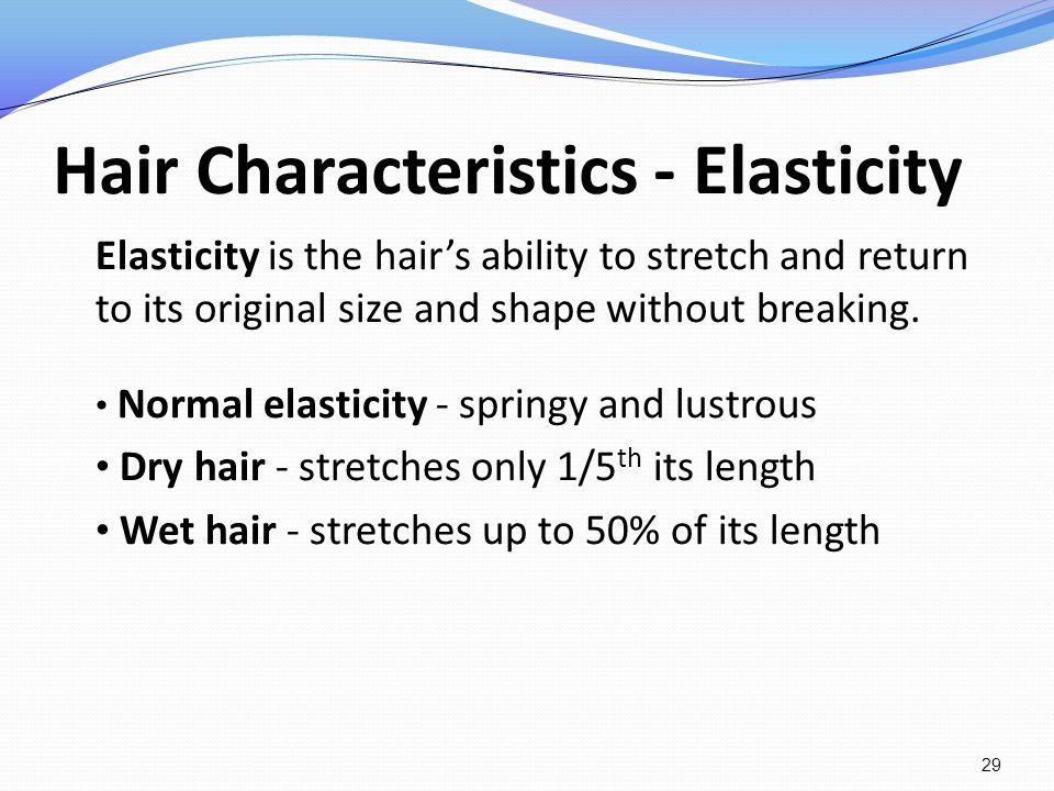 Hair Characteristics - Elasticity