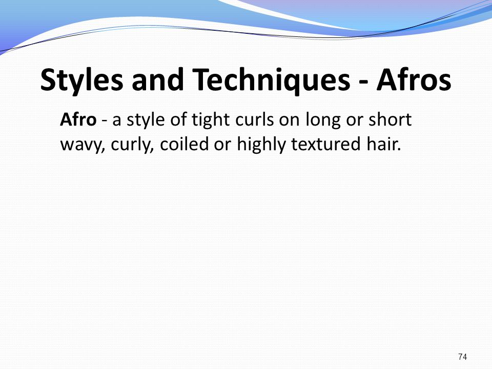 Styles and Techniques - Afros