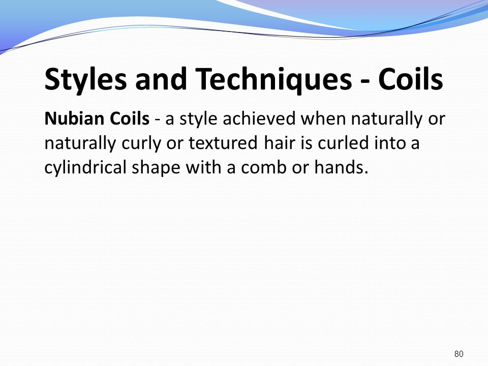 Styles and Techniques - Coils