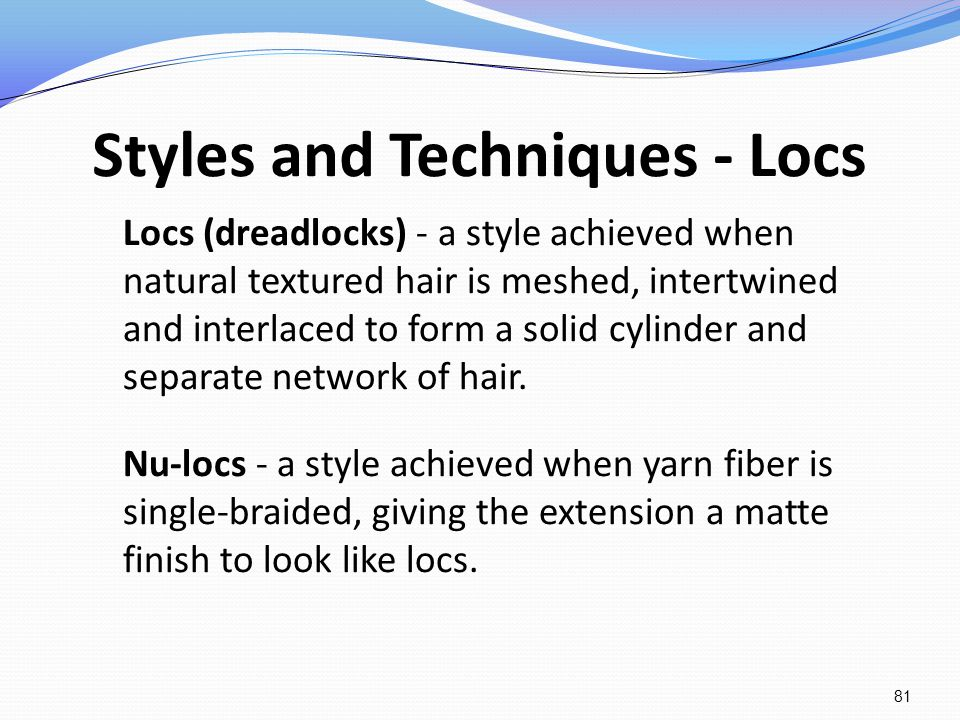 Styles and Techniques - Locs
