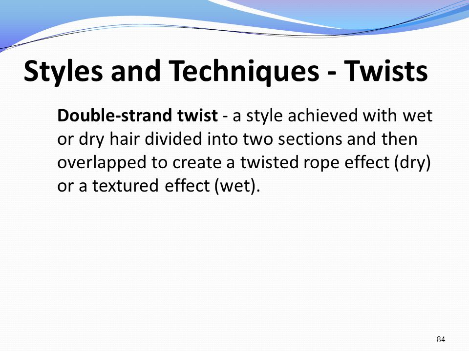 Styles and Techniques - Twists