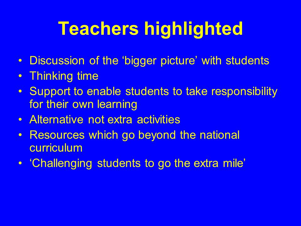 Teachers highlighted Discussion of the 'bigger picture' with students