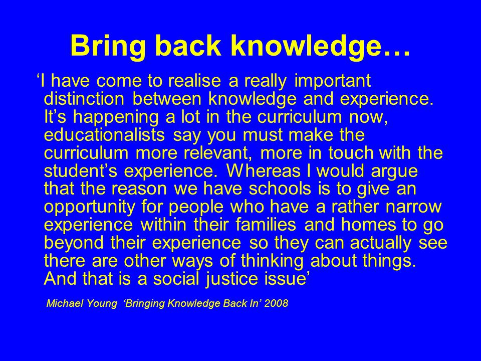 Bring back knowledge…