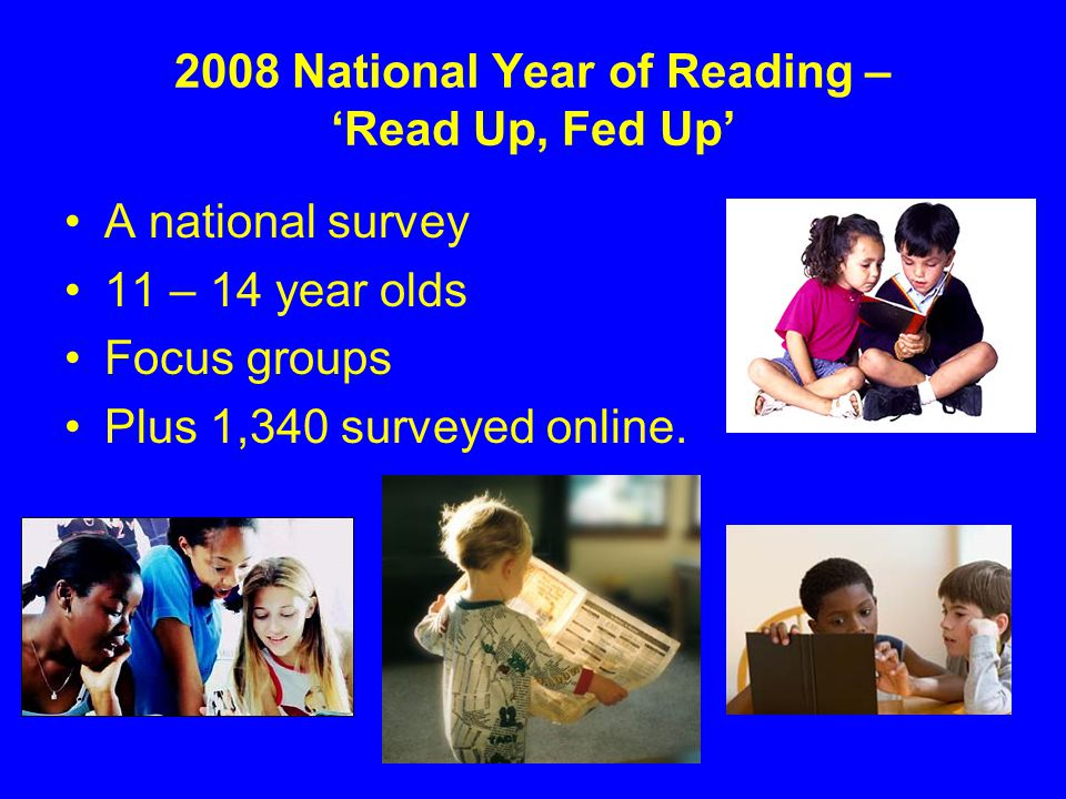 2008 National Year of Reading – 'Read Up, Fed Up'