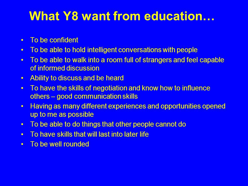 What Y8 want from education…