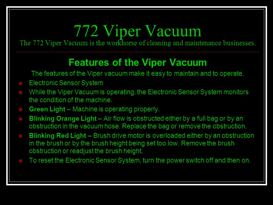 Features of the Viper Vacuum