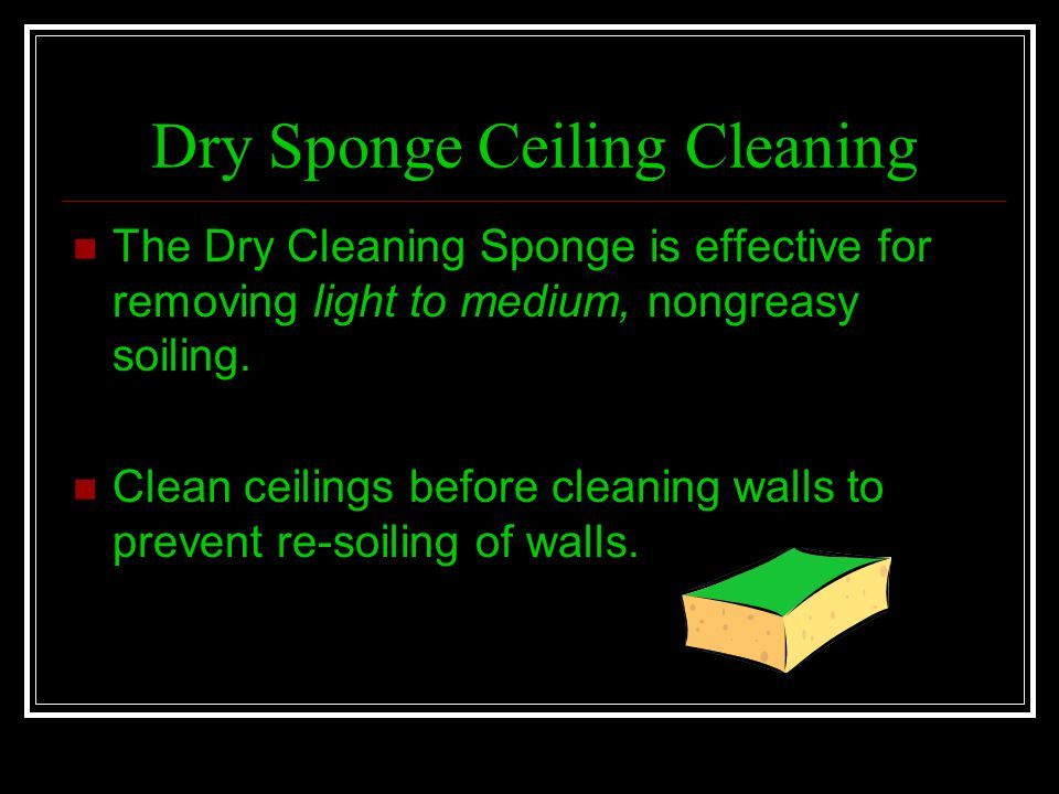 Dry Sponge Ceiling Cleaning