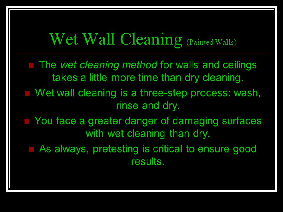 Wet Wall Cleaning (Painted Walls)