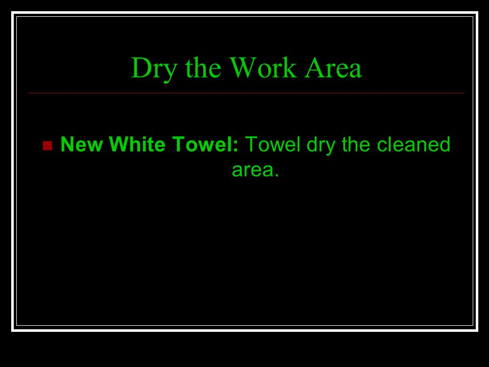 New White Towel: Towel dry the cleaned area.