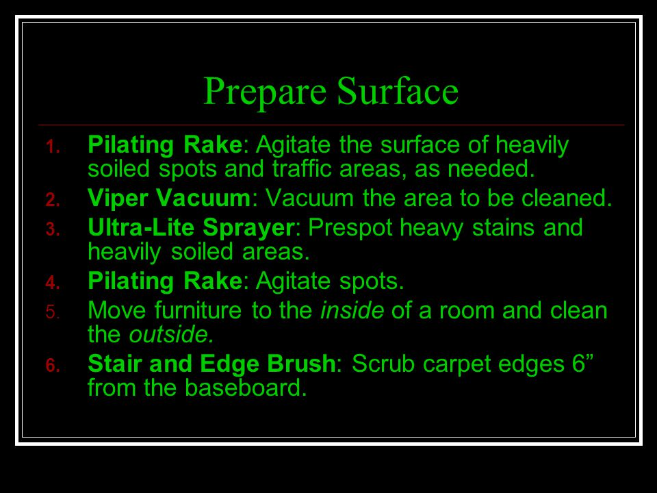 Prepare Surface Pilating Rake: Agitate the surface of heavily soiled spots and traffic areas, as needed.