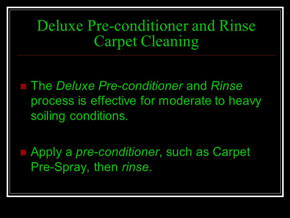 Deluxe Pre-conditioner and Rinse Carpet Cleaning
