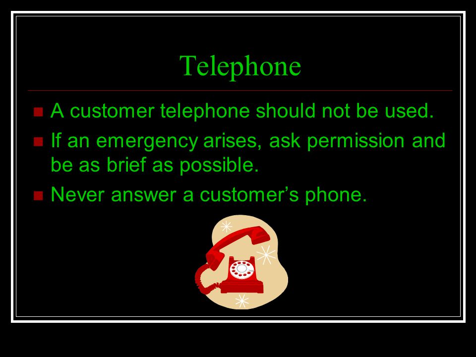 Telephone A customer telephone should not be used.