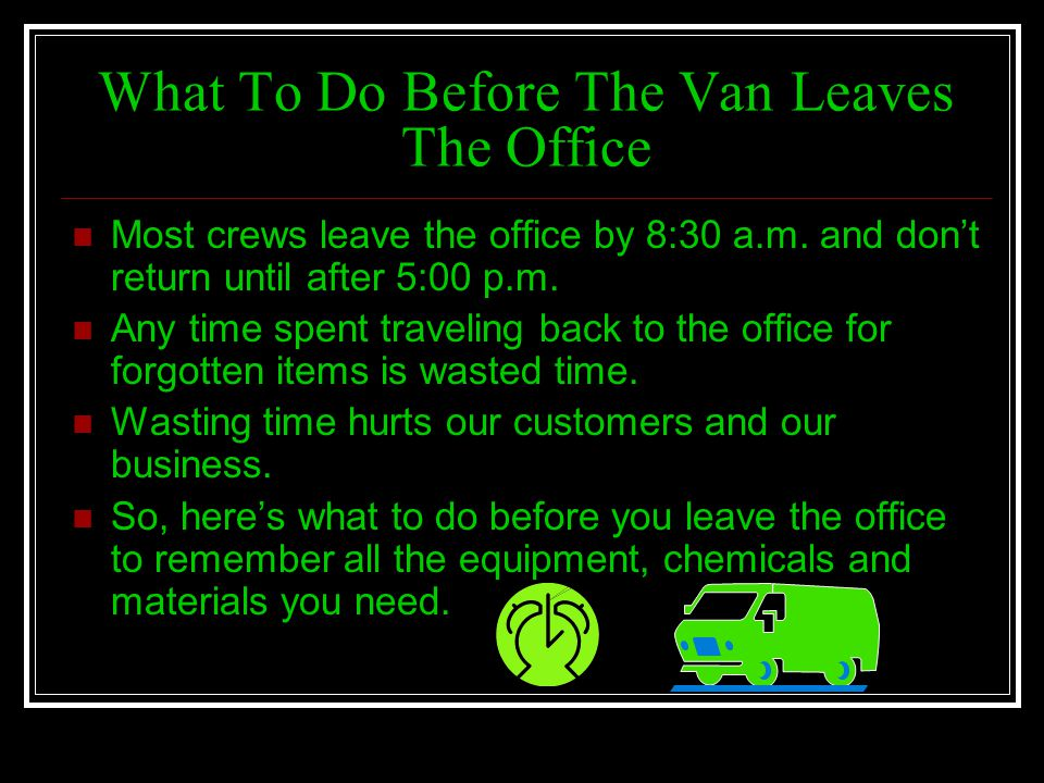 What To Do Before The Van Leaves The Office