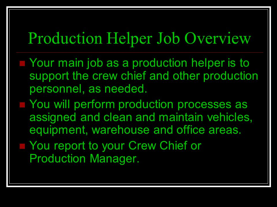 Production Helper Job Overview