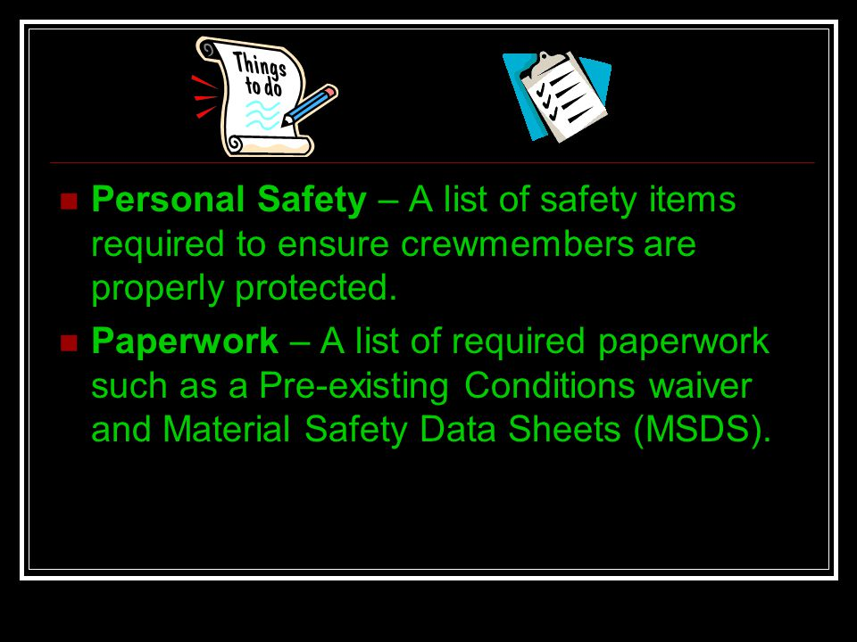 Personal Safety – A list of safety items required to ensure crewmembers are properly protected.