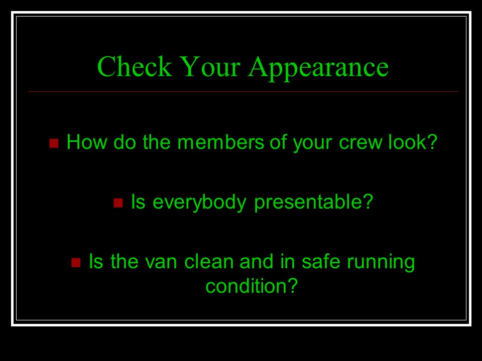 Check Your Appearance How do the members of your crew look
