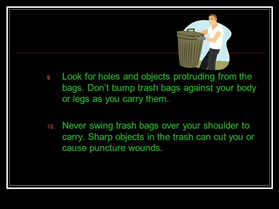 Look for holes and objects protruding from the bags