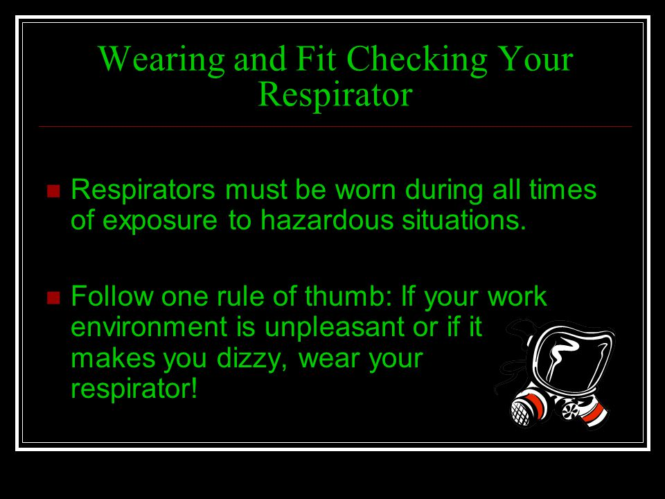Wearing and Fit Checking Your Respirator
