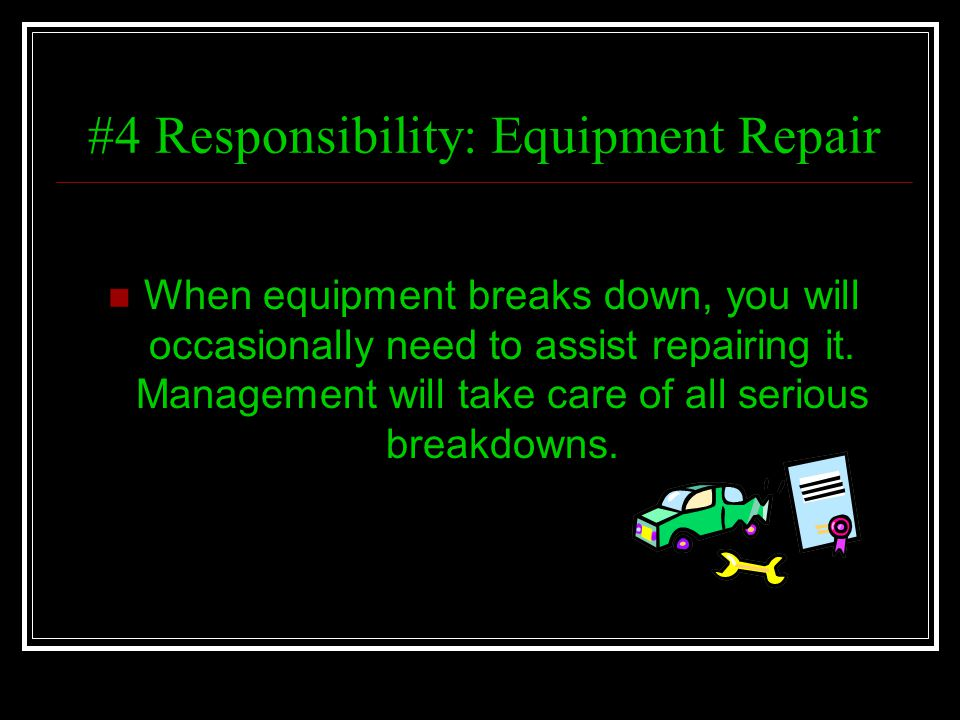 #4 Responsibility: Equipment Repair