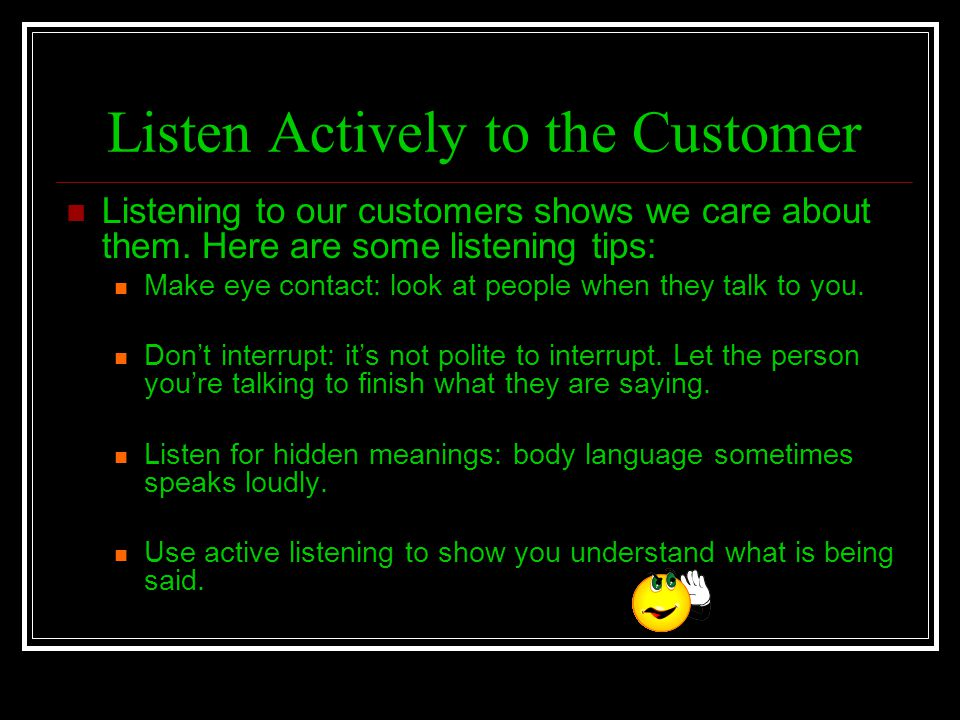 Listen Actively to the Customer