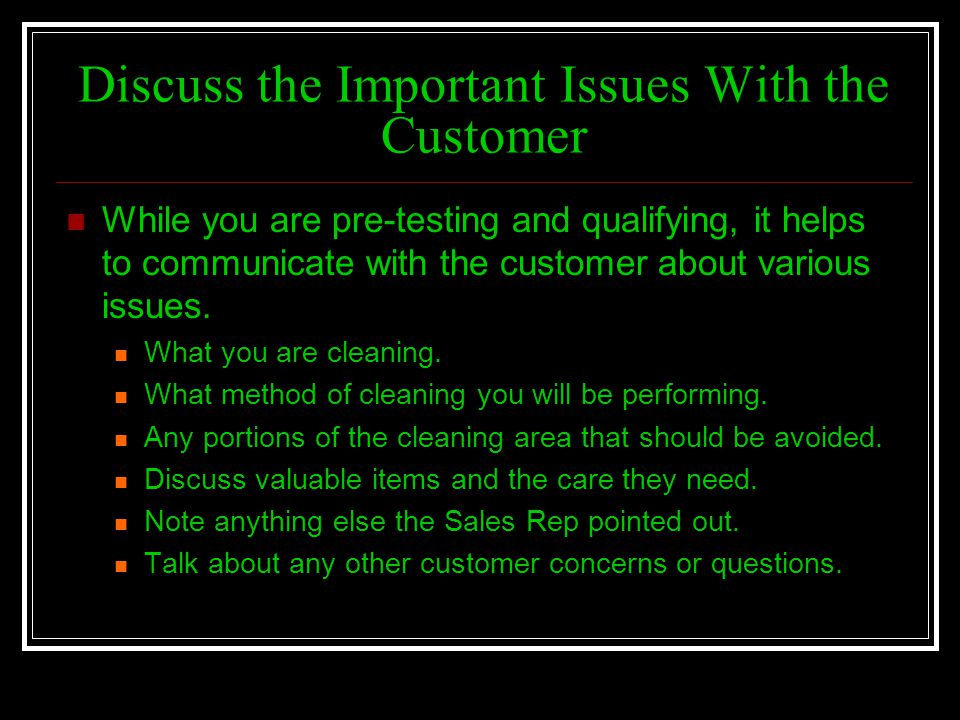 Discuss the Important Issues With the Customer