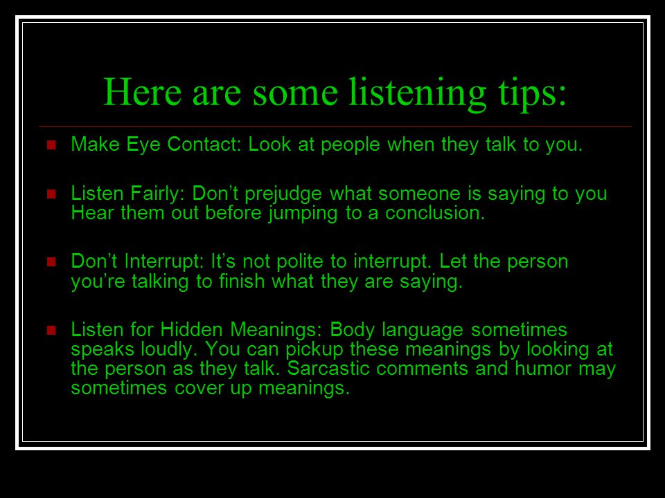 Here are some listening tips: