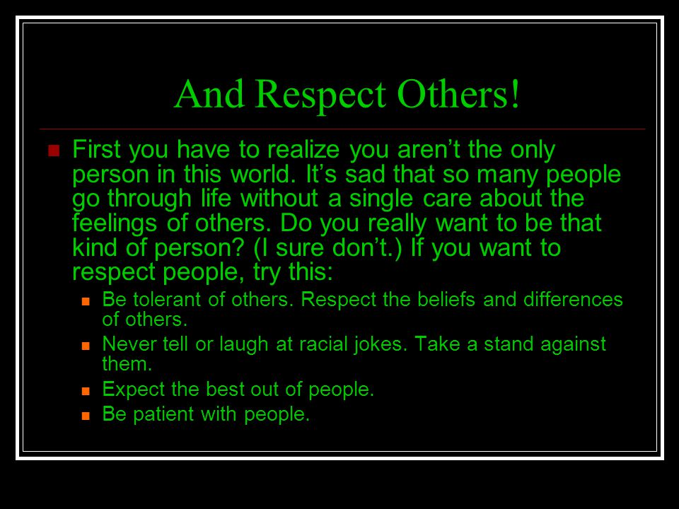 And Respect Others!