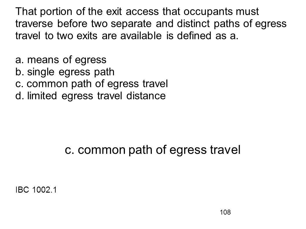 c. common path of egress travel IBC 1002.1