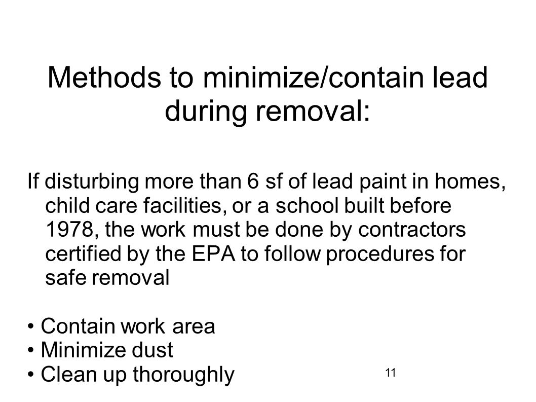 Methods to minimize/contain lead during removal: