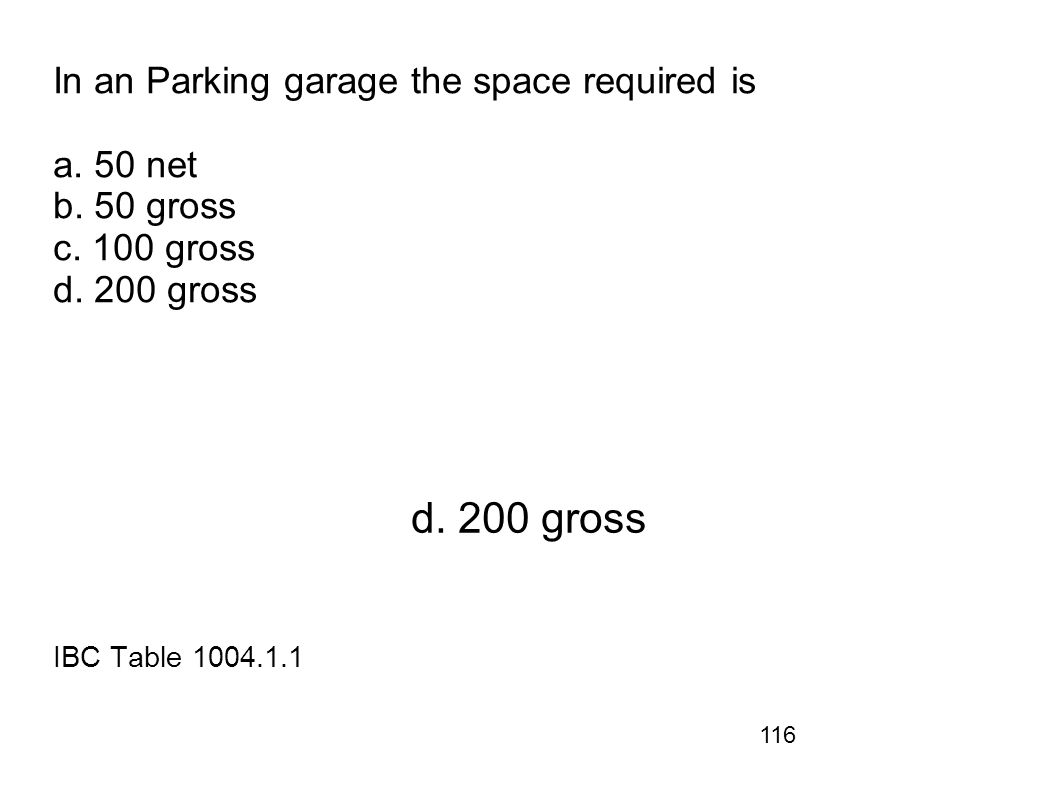 In an Parking garage the space required is a. 50 net b. 50 gross c