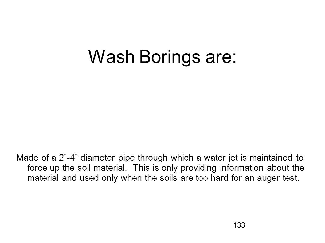 Wash Borings are:
