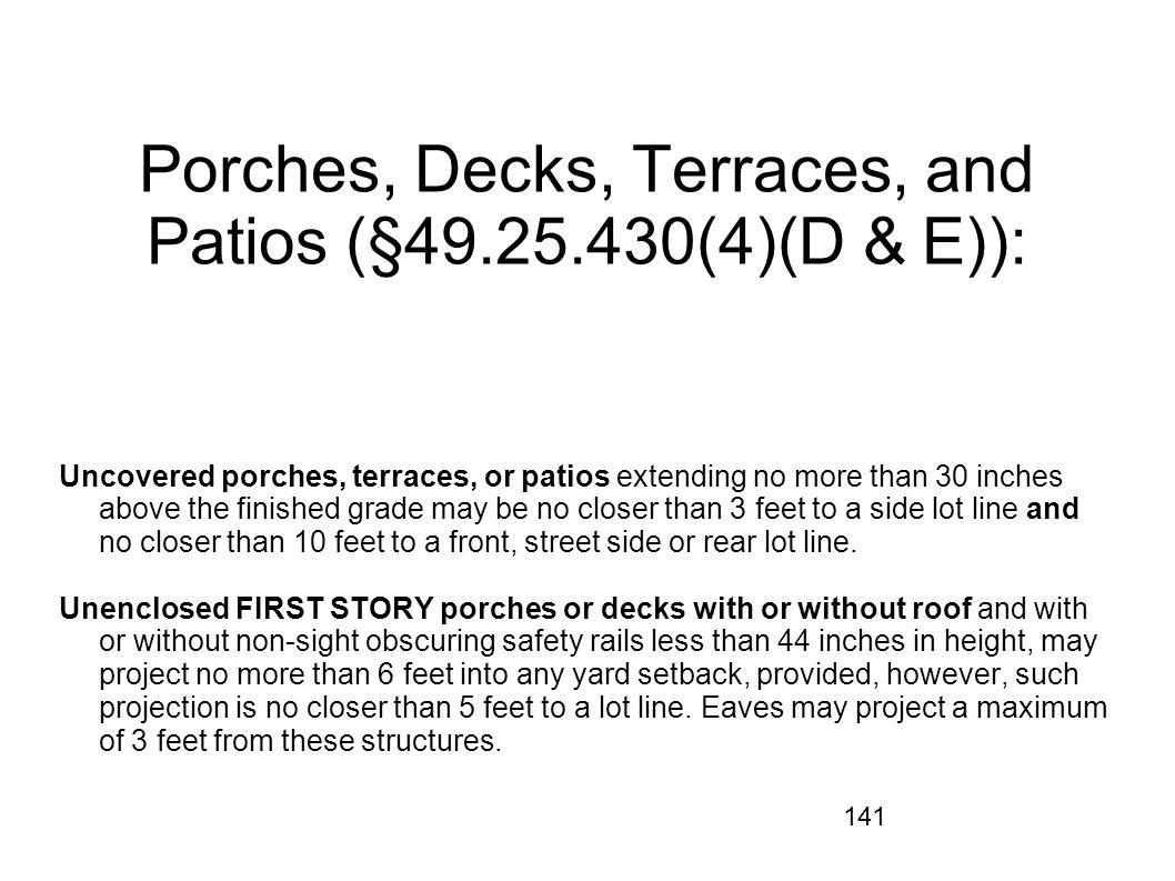 Porches, Decks, Terraces, and Patios (§49.25.430(4)(D & E)):
