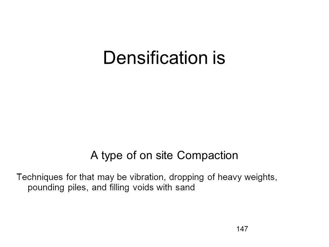 A type of on site Compaction