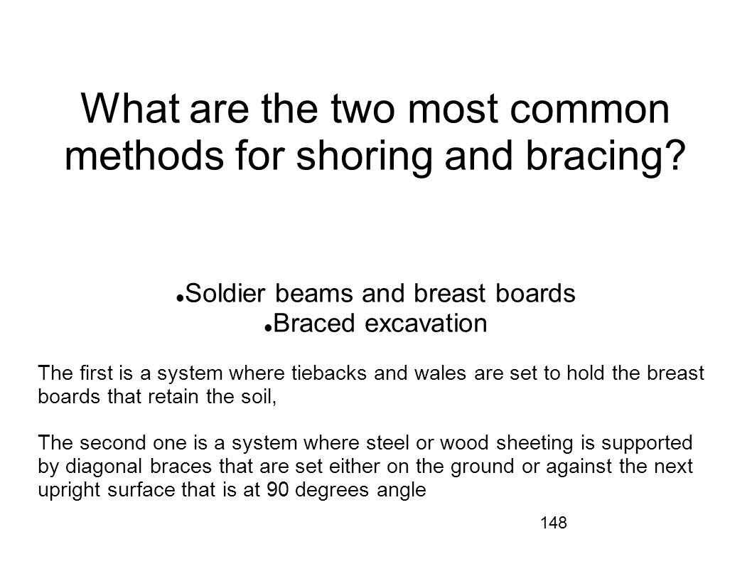 What are the two most common methods for shoring and bracing