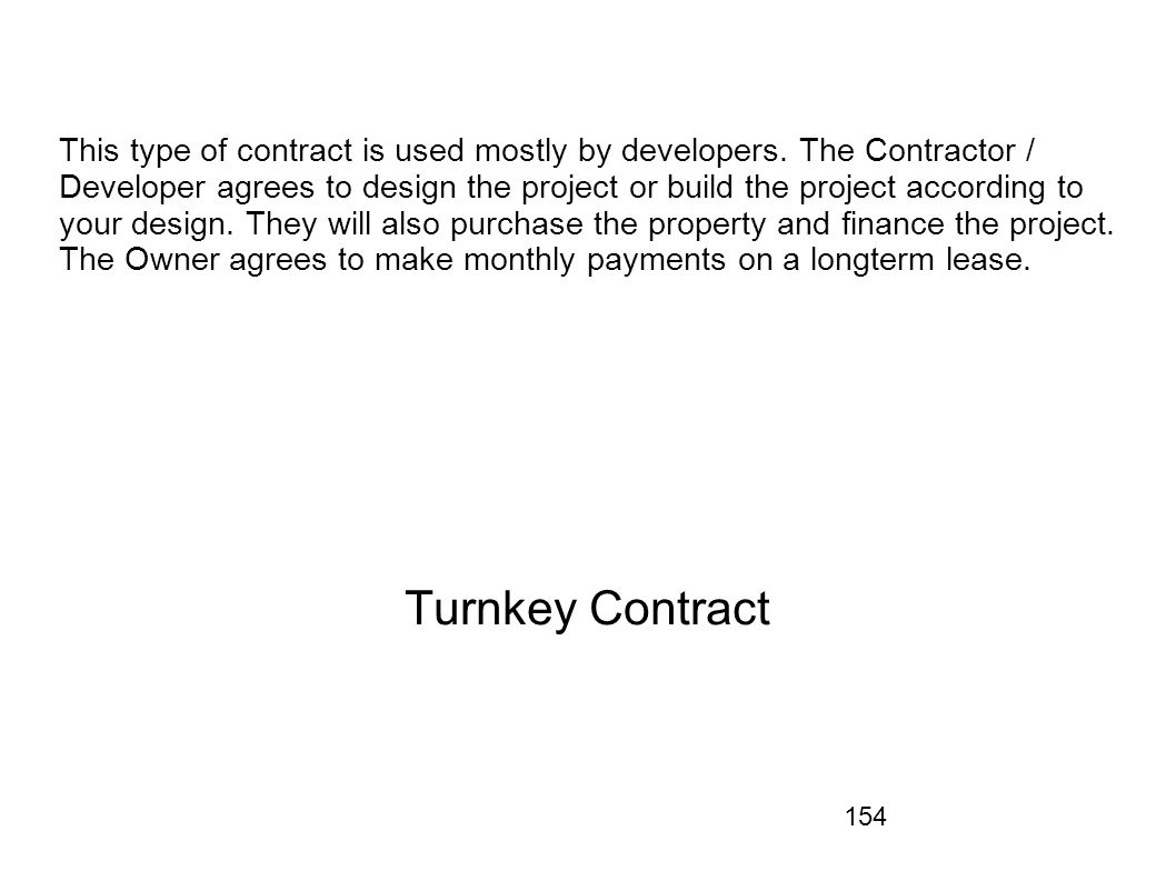 This type of contract is used mostly by developers