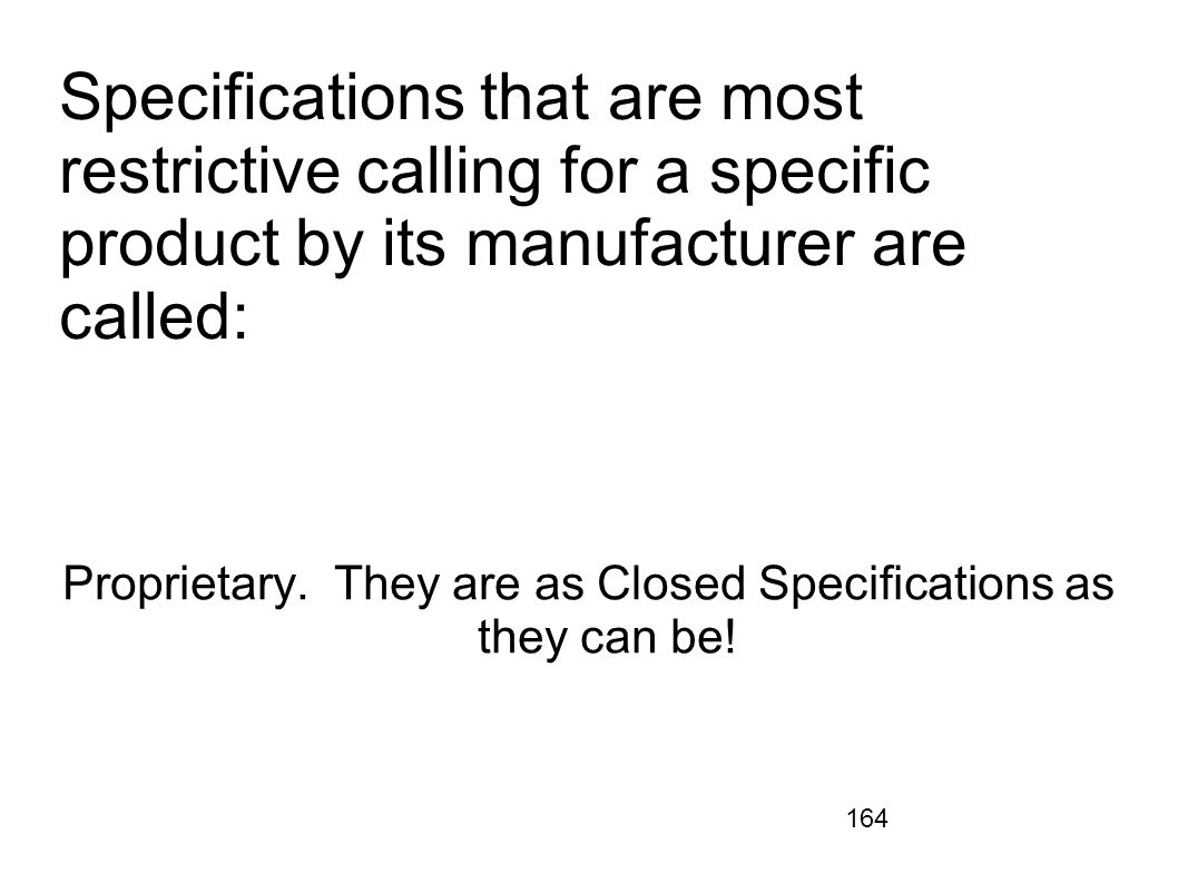 Proprietary. They are as Closed Specifications as they can be!