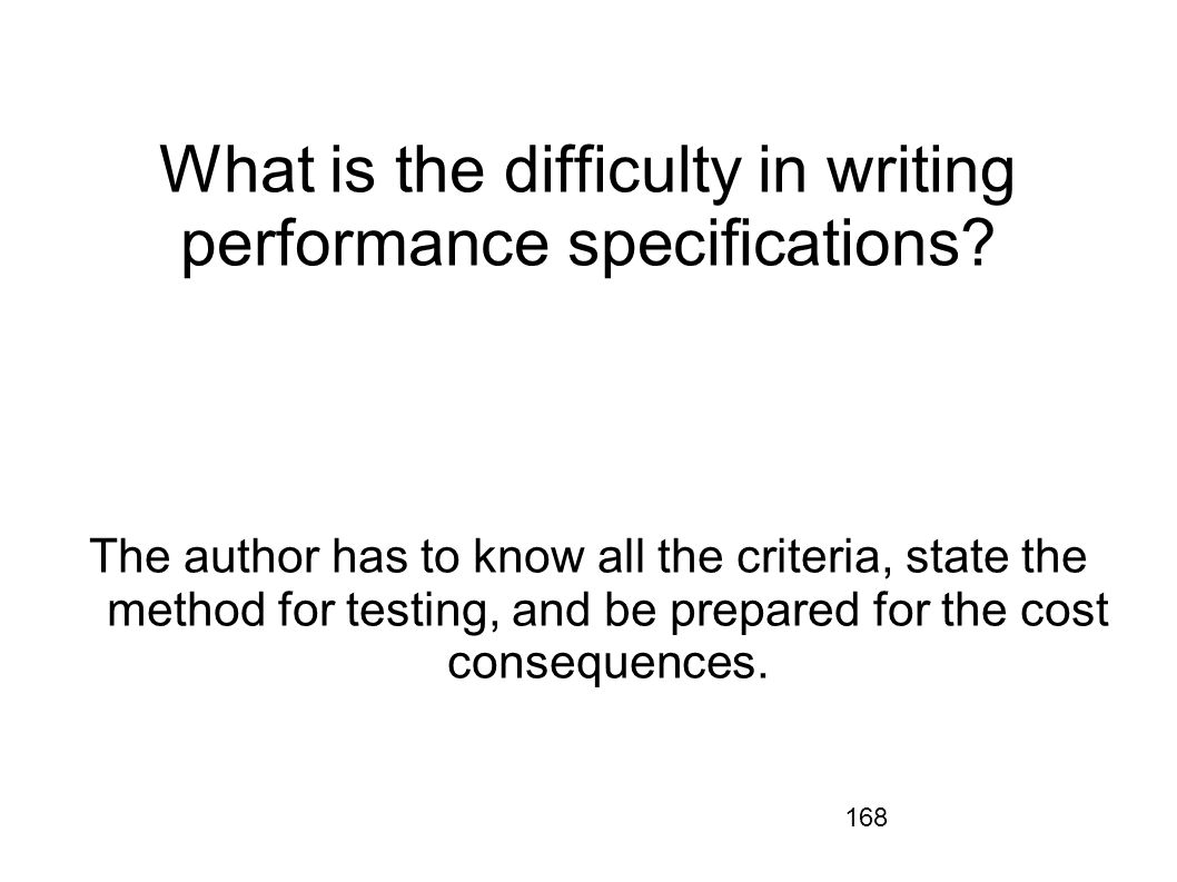 What is the difficulty in writing performance specifications