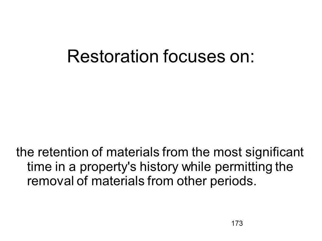 Restoration focuses on: