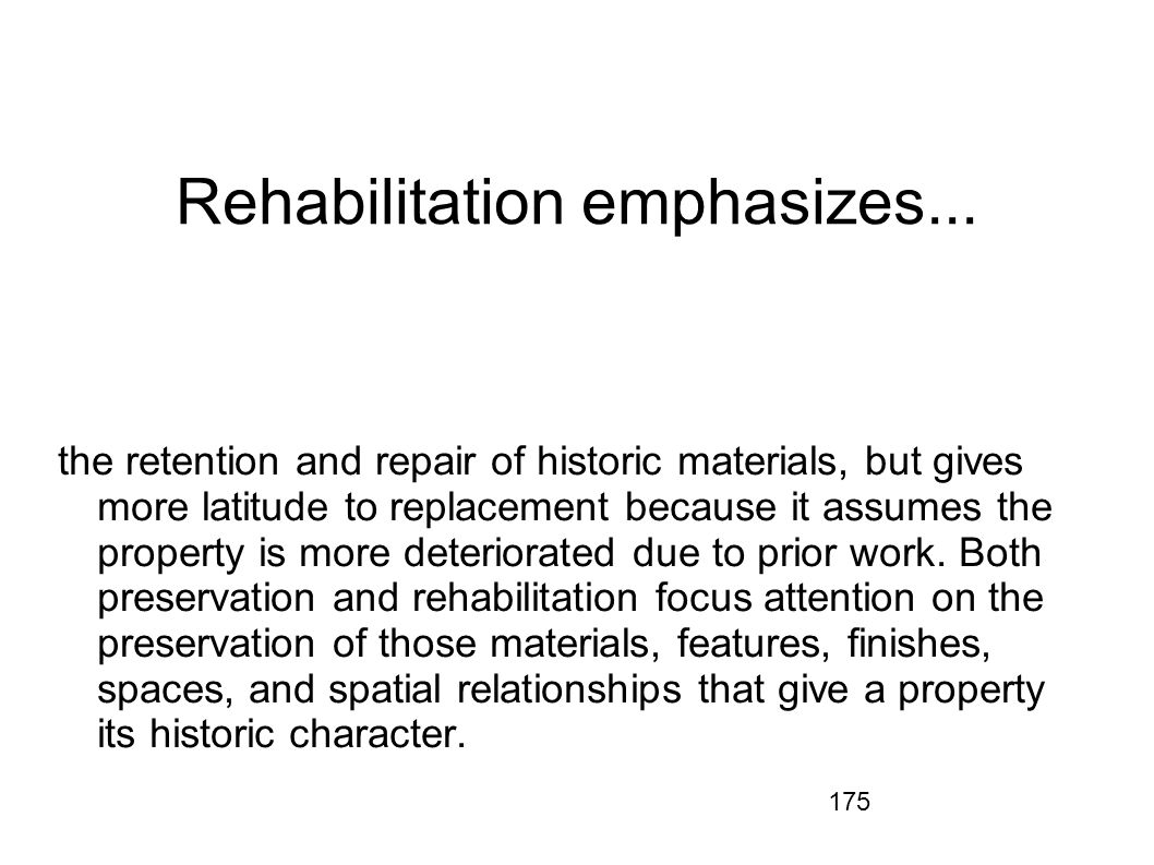 Rehabilitation emphasizes...