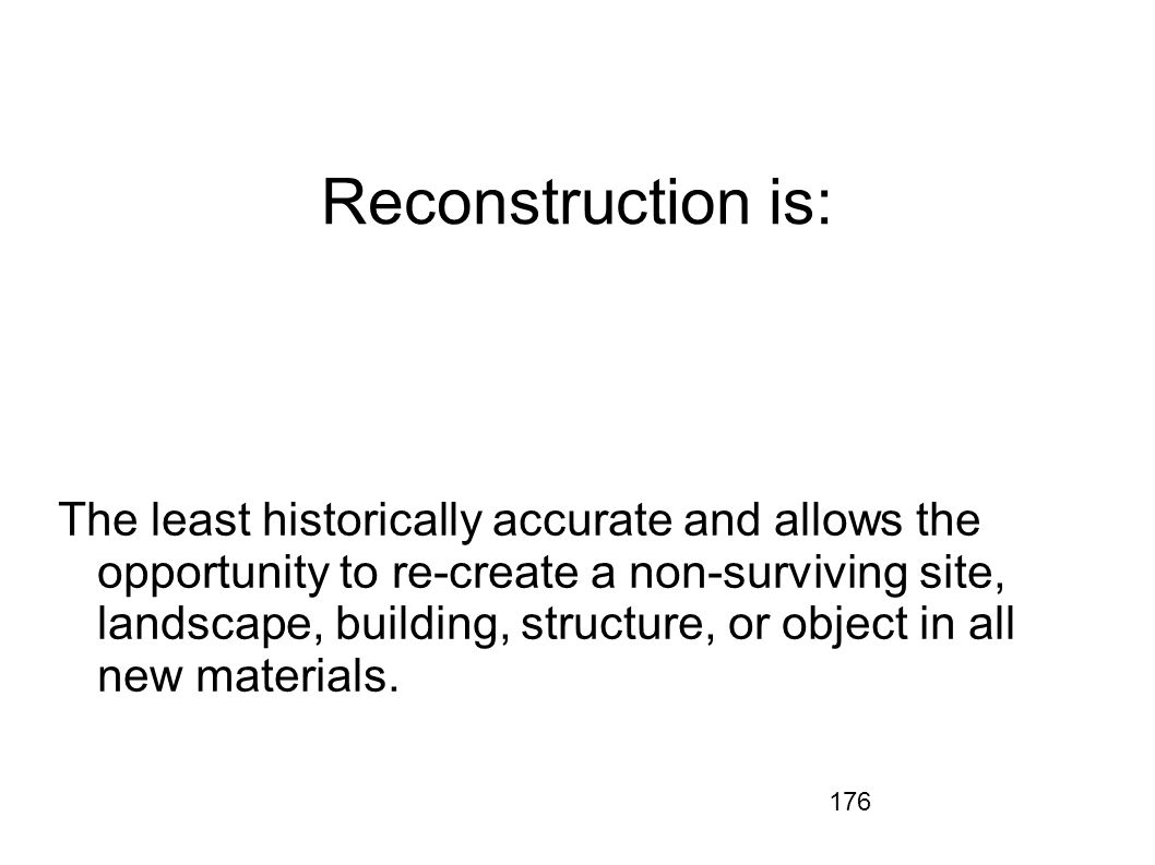 Reconstruction is: