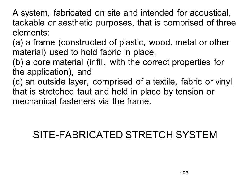 SITE-FABRICATED STRETCH SYSTEM