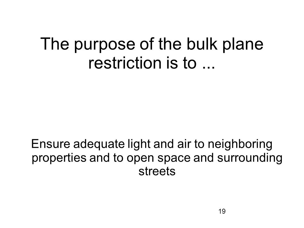 The purpose of the bulk plane restriction is to ...