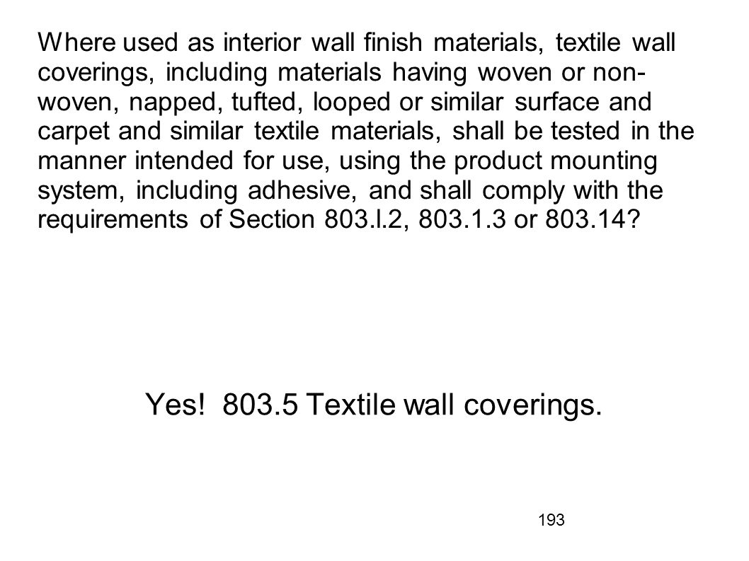 Yes! 803.5 Textile wall coverings.
