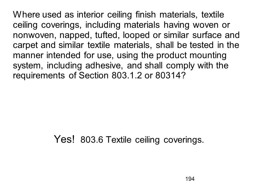 Yes! 803.6 Textile ceiling coverings.